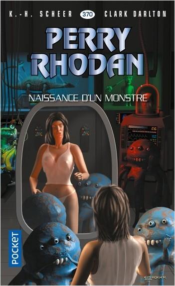 Perry Rhodan n°370 : Naissance d'un monstre