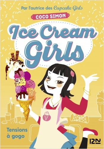 Ice Cream Girls - tome 2 : Tensions à gogo
