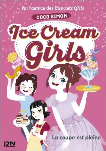 Ice Cream Girls - tome 04 : La coupe est pleine
