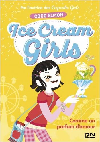 Ice Cream Girls - tome 5 : Comme un parfum d'amour