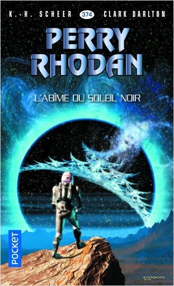 Perry Rhodan n°374 : L'abîme du soleil noir