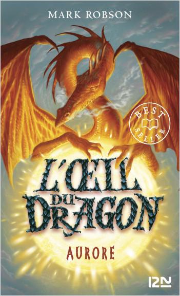 L'oeil du dragon - tome 04 : Aurore
