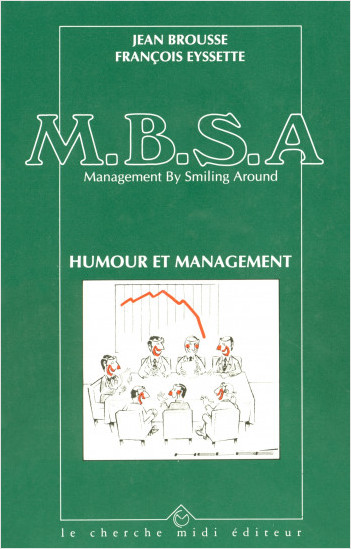 M.B.S.A. Management by smiling around