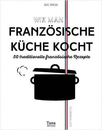 Wie man französische küche kocht