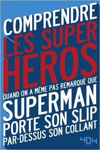 Comprendre les super-héros