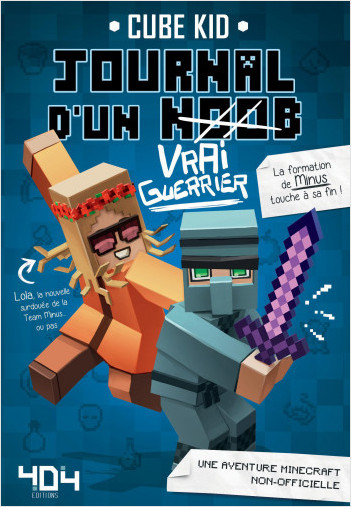 Journal d'un noob (Vrai Guerrier) tome 4 - Minecraft