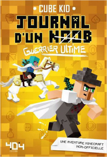 Journal d'un Noob (guerrier ultime) Tome 5 Minecraft - Roman junior illustré - Dès 8 ans