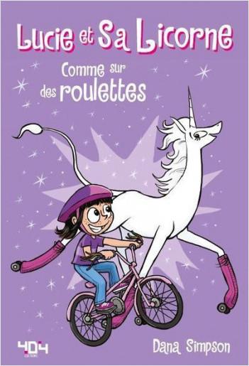 Lucie et sa licorne - Tome 2 - Comme sur des roulettes !