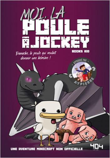 Moi, la poule à jockey - Une aventure Minecraft - Roman junior - Dès 8 ans