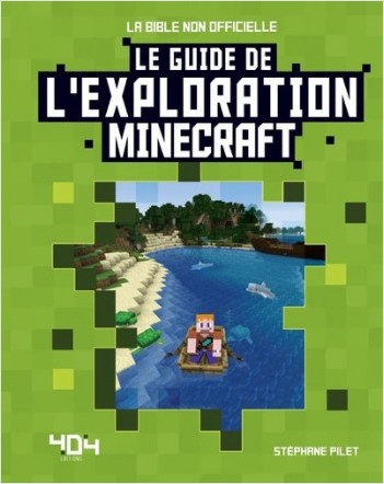 Minecraft : Le guide de l'exploration - Guide de jeux vidéo - Dès 8 ans